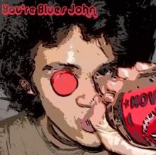 You're Blues John