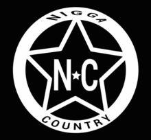 Nigga Country NC