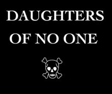 Daughters of no one