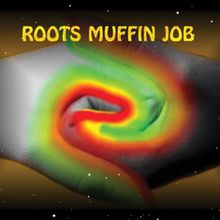 ROOTS MUFFIN JOB