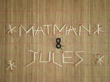 matman & Jules