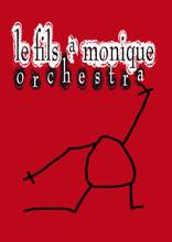 Le Fils à Monique Orchestra