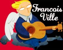 Francois Ville : Mes Chansons !