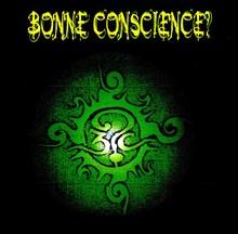 BONNE CONSCIENCE?